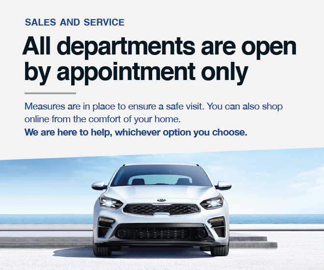 Mississauga Kia is Open By Appointment Only